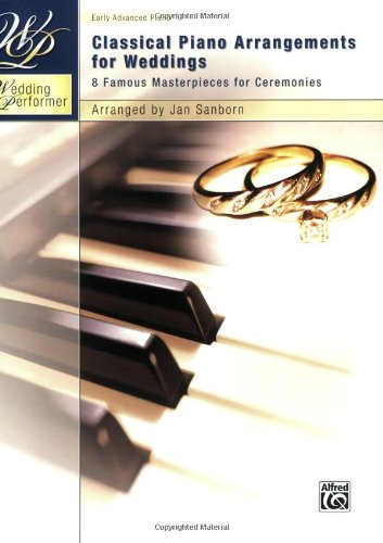 9780739051856: Wedding Performer -- Classical Piano Arrangements For Weddings: 8 Famous Masterpieces For Ceremonies (Wedding Performer Series)