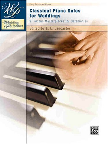 9780739051863: Wedding Performer -- Classical Piano Solos for Weddings: 9 Famous Masterpieces for Ceremonies (Wedding Performer Series)