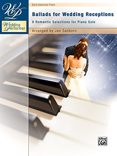 Wedding Performer -- Ballads for Wedding Receptions: 9 Romantic Selections for Piano Solo (Wedding Performer Series) (9780739051870) by Jan Sanborn