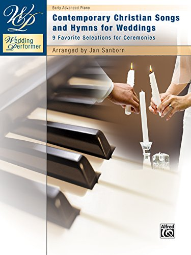 Wedding Performer -- Contemporary Christian Songs and Hymns for Weddings: 9 Favorite Selections for Ceremonies (Piano Solo) (Wedding Performer Series) (9780739051887) by Jan Sanborn