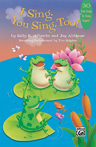 9780739052570: I SIng, You Sing, Too!: 30 Echo Songs for Young Singers, Book & CD