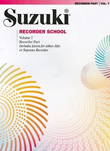 9780739053065: Suzuki Recorder School (Soprano and Alto Recorder), Vol 7: Recorder Part