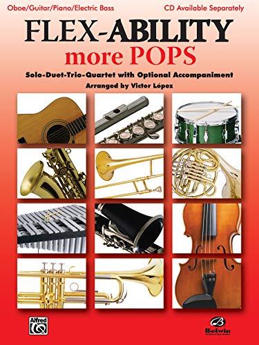 9780739053218: Flex-Ability More Pops -- Solo-Duet-Trio-Quartet with Optional Accompaniment: Oboe/Guitar/Piano/Electric Bass (Flex-Ability Series)