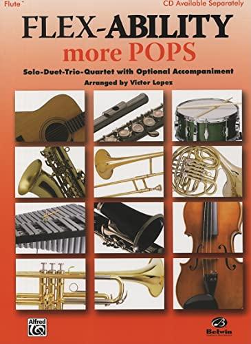 9780739053225: Flex-Ability More Pops -- Solo-Duet-Trio-Quartet with Optional Accompaniment: Flute (Flex-Ability Series)