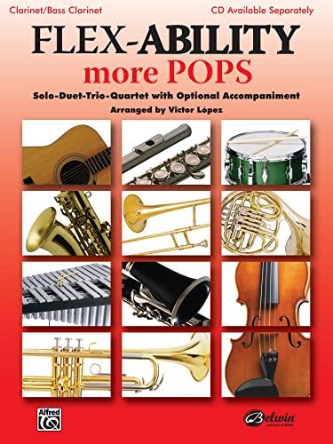 9780739053232: Flex-ability More Pops -- Solo-duet-trio-quartet With Optional Accompaniment: Clarinet/Bass Clarinet