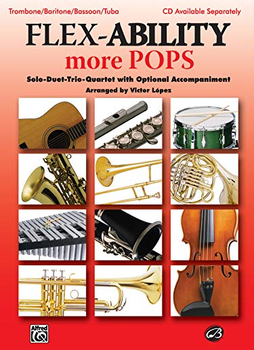 9780739053287: Flex-Ability More Pops -- Solo-Duet-Trio-Quartet with Optional Accompaniment: Trombone/Baritone/Bassoon/Tuba (Flex-Ability Series)