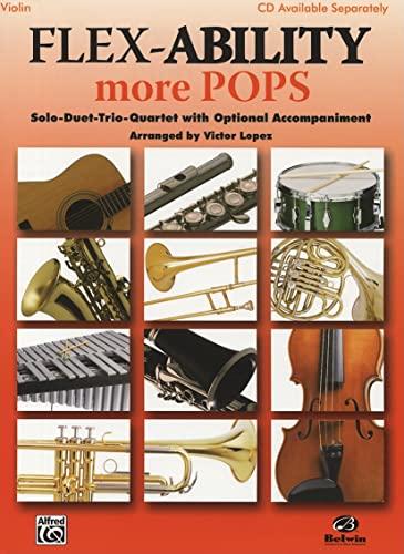 9780739053294: Flex-Ability More Pops -- Solo-Duet-Trio-Quartet with Optional Accompaniment: Violin (Flex-Ability Series)