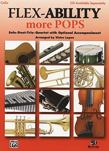 9780739053317: Flex-Ability More Pops -- Solo-Duet-Trio-Quartet with Optional Accompaniment: Cello/Bass (Flex-Ability Series)