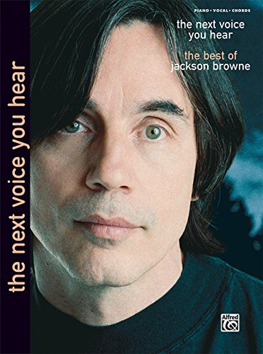 9780739053607: Jackson Browne -- The Next Voice You Hear: Piano/Vocal/Chords (Jackson Browne Classic Songbook Collection)