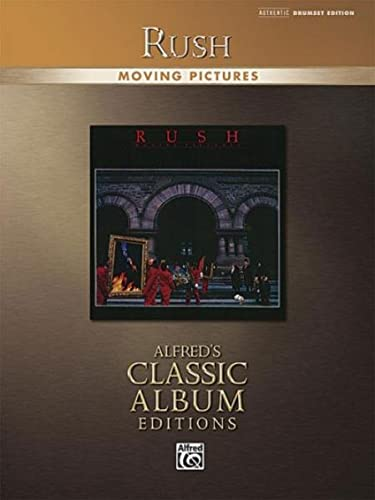 9780739053805: Rush -- Moving Pictures: Drum Transcriptions (Alfred's Classic Album Editions)
