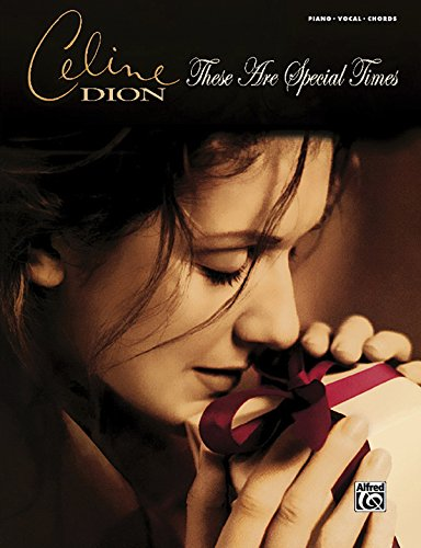 9780739054000: Celine Dion -- These Are Special Times: Piano/Vocal/Chords