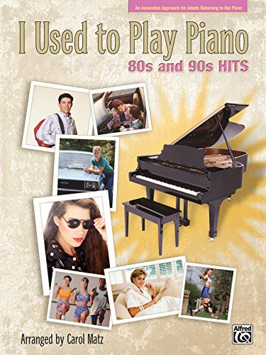 9780739055892: I Used to Play Piano: 80s and 90s Hits: An Innovative Approach for Adults Returning to the Piano (I Used to Play Series)