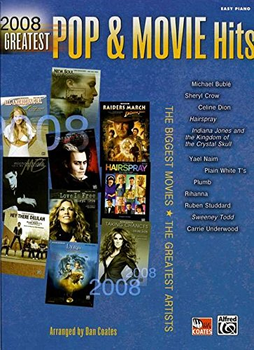 9780739055915: 2008 Greatest Pop & Movie Hits: The Biggest Movies * The Greatest Artists (Easy Piano)