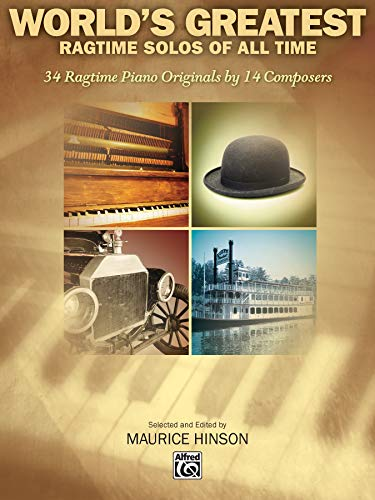 9780739056431: World's Greatest Ragtime Solos: 34 Ragtime Piano Originals by 14 Composers