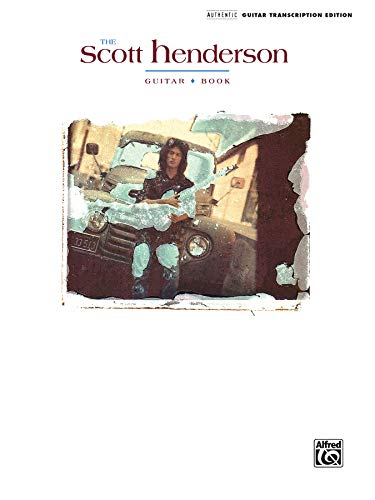 9780739056721: The Scott Henderson Guitar Book: Authentic Guitar Transcription