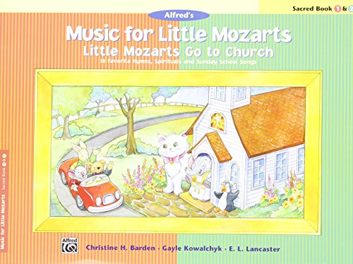 9780739056899: Little Mozarts Go to Church, Sacred Book 1 & 2: 10 Favorite Hymns, Spirituals and Sunday School Songs (Alfred's Music for Little Mozarts)