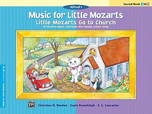 9780739056905: Music for Little Mozarts -- Little Mozarts Go to Church, Bk 3-4: 10 Favorite Hymns, Spirituals and Sunday School Songs