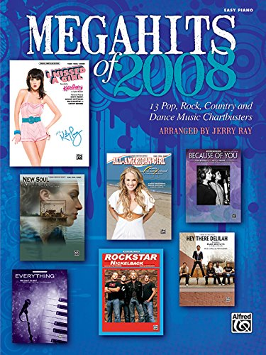 Megahits of 2008: 13 Pop, Rock, Country and Dance Music Chartbusters: Ray, Jerry