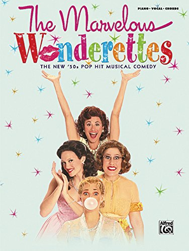 9780739056981: The Marvelous Wonderettes (Vocal Selections): Piano/Vocal/Chords
