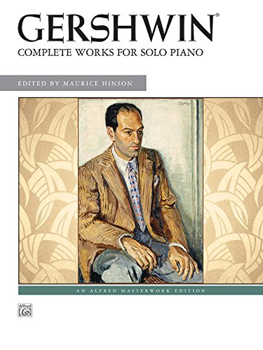 9780739057216: George Gershwin -- Complete Works for Solo Piano (Alfred Masterwork Edition)