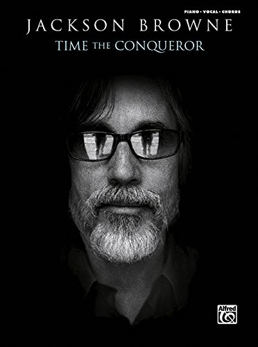 Jackson Browne -- Time the Conqueror: Piano/Vocal/Chords (Paperback): Jackson Browne