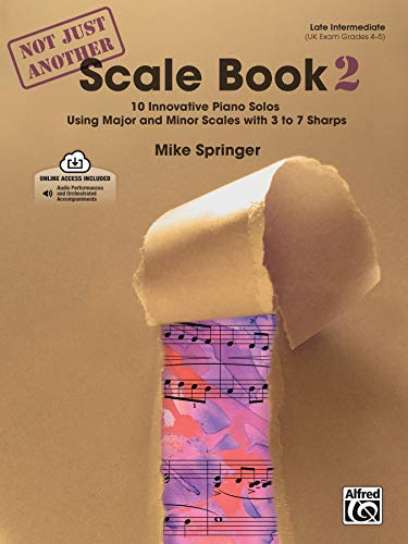 9780739057803: Not Just Another Scale Book 2: 10 Innovative Piano Solos Using Major and Minor Scales With 3 to 7 Sharps
