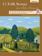 12 Folk Songs for Solo Singers: Compiled and ed.