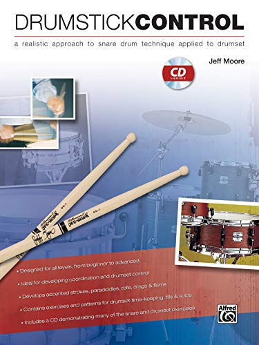 9780739058060: Drumstick Control: A Realistic Approach to Snare Drum Technique Applied to Drumset, Book & CD
