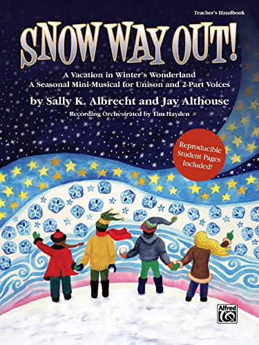 9780739058350: Snow Way Out! A Vacation in Winter's Wonderland: A Mini-Musical for Unison and 2-Part Voices (Teacher's Handbook)