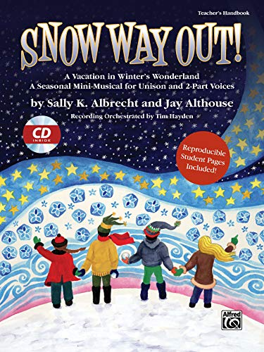 9780739058367: Snow Way Out! A Vacation in Winter's Wonderland: A Mini-Musical for Unison and 2-Part Voices (Kit), Book & CD