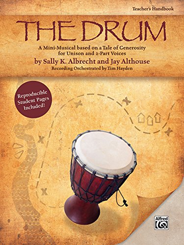 9780739058428: The Drum: A Mini-Musical based on a Tale of Generosity for Unison and 2-Part Voices (Kit), Book & CD