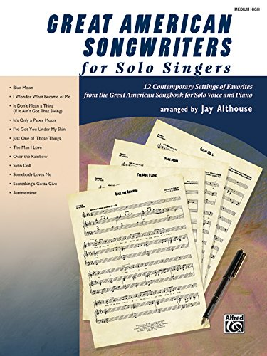 9780739060551: Great American Songwriters for Solo Singers: 12 Contemporary Settings of Favorites from the Great American Songbook for Solo Voice and Piano (High Voice)