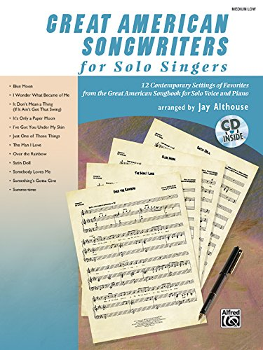 9780739060605: Great American Songwriters for Solo Singers: 12 Contemporary Settings of Favorites from the Great American Songbook for Solo Voice and Piano (Medium Low Voice) (Book & CD)