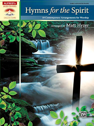 9780739060902: Hymns for the Spirit: 10 Contemporary Arrangements for Worship (Alfred's Sacred Performer Collections)