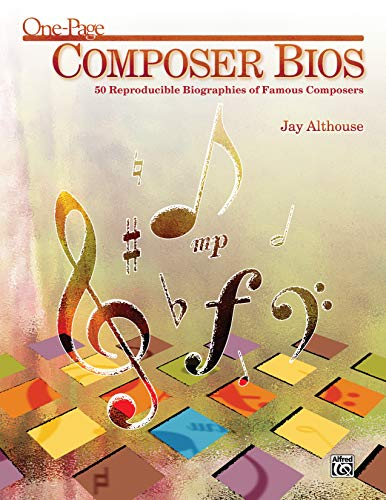One-Page Composer Bios: 50 Reproducible Biographies of Famous Composers (Teacher's Handbook), ...