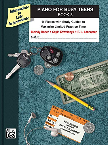 9780739061688: Piano for Busy Teens, Bk 3: 11 Pieces with Study Guides to Maximize Limited Practice Time