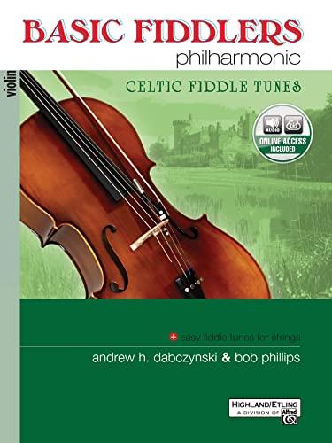 9780739062364: Basic Fiddlers Philharmonic Celtic Fiddle Tunes: Violin