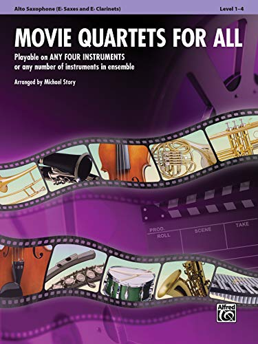 9780739063293: Movie Quartets for All, Alto Saxophone (E-Flat Saxes and E-Flat Clarinets), Level 1-4 (Movie Instrumental Ensembles for All)