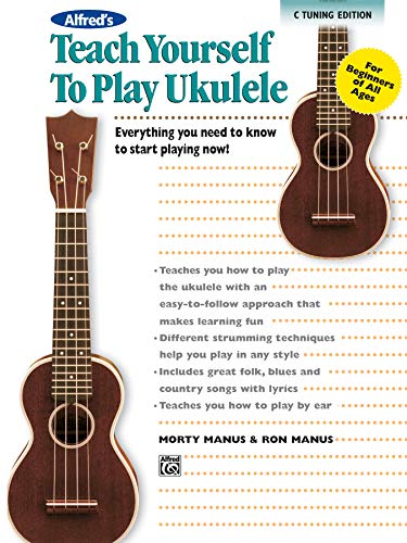 9780739063408: Alfred's Teach Yourself to Play Ukulele, C-Tuning: Everything You Need to Know to Start Playing Now! (Teach Yourself Series)