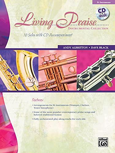 9780739063613: Living Praise Instrumental Collection: B-Flat Instruments (Trumpet, Clarinet, Tenor Saxophone), Book & CD