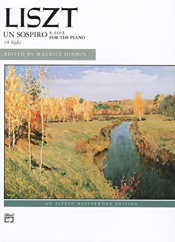 9780739063774: Un Sospiro (A Sigh), S. 144: 3: For the Piano (Alfred Masterwork Edition)