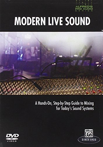 9780739064023: Modern Live Sound: A Hands-On, Step-by-Step Guide to Mixing for Today's Sound Systems (Alfred's Pro-Audio)