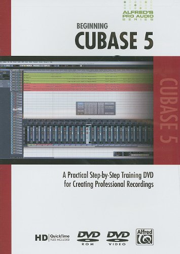 9780739064054: Beginning Cubase 5: A Practical Step-By-Step Training DVD for Creating Professional Recordings (Alfred Proaudio)
