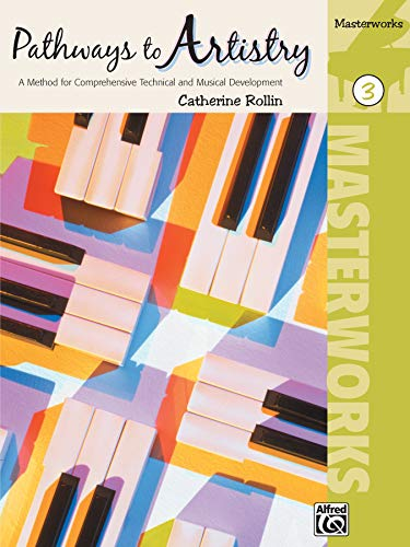 9780739064948: Pathways to Artistry -- Masterworks, Bk 3: A Method for Comprehensive Technical and Musical Development
