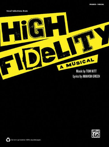 9780739065167: Vocal Selections From High Fidelity: A Musical Piano/Vocal