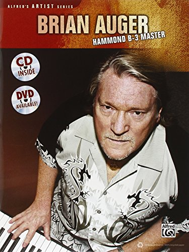 9780739065884: Brian Auger -- Hammond B-3 Master: Learn Keyboard Techniques from the Legend Himself, Book & CD (Alfred's Artist Series)