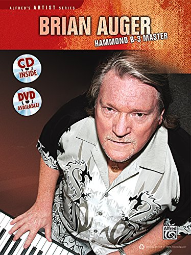9780739065891: Brian Auger -- Hammond B-3 Master: Learn Keyboard Techniques from the Legend Himself, Book, CD & DVD (Alfred's Artist Series)