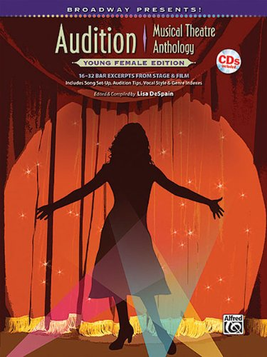 Broadway Presents! Audition Musical Theatre Anthology Young: Despain, Lisa (edt)