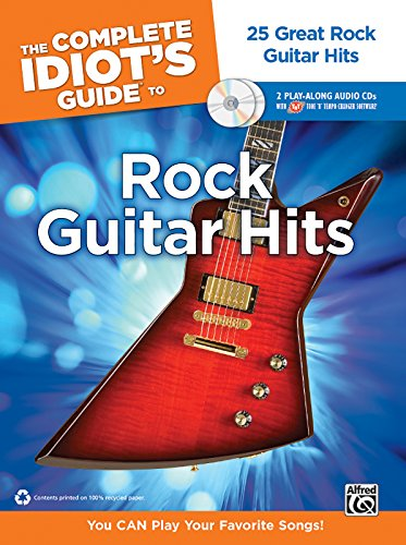 9780739067062: The Complete Idiot's Guide to Playing Rock Guitar: 25 Great Rock Guitar Hits -- You CAN Play Your Favorite Songs!, Book & 2 Enhanced CDs