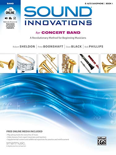 9780739067284: Sound Innovations for Concert Band, Bk 1: A Revolutionary Method for Beginning Musicians (E-Flat Alto Saxophone), Book, CD & DVD